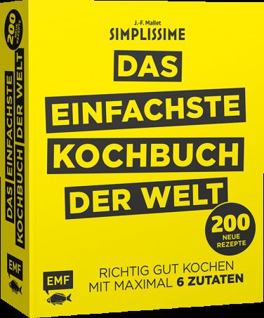 Das einfachste Kochbuch der Welt - 200 neue Rezepte