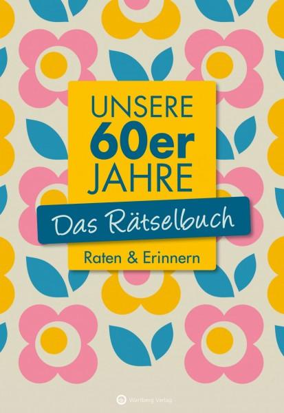 Unsere 60er Jahre - Das Rätselbuch